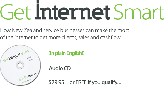 Get Internet Smart - How New Zealand service businesses can make the most of the internet to get more clients, sales and cashflow.